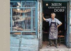 Mein griechisches Dorf - Bernauer, Wolfgang