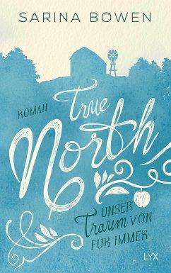 True North - Unser Traum von Für immer - Bowen, Sarina