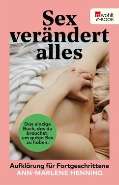 Sex verändert alles (eBook, ePUB) - Henning, Ann-Marlene