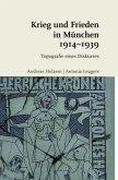 Krieg und Frieden in München 1914-1939