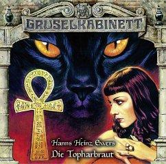 Die Topharbraut / Gruselkabinett Bd.151 (1 Audio-CD) - Ewers, Hanns H.