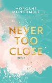 Never Too Close / Never too Bd.1