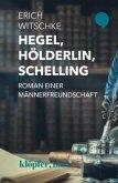 Hegel, Hölderlin, Schelling