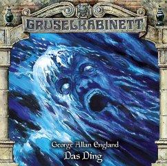 Das Ding / Gruselkabinett Bd.152 (1 Audio-CD) - England, George Allan