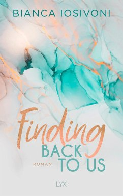 Finding Back to Us / Was auch immer geschieht Bd.1 - Iosivoni, Bianca
