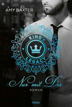 King's Legacy - Nur mit dir / Bartenders of New York Bd.1 - Baxter, Amy