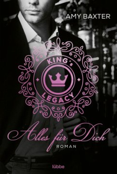 King's Legacy - Alles für dich / Bartenders of New York Bd.2 - Baxter, Amy
