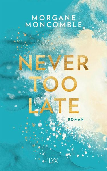 Never too Late von Morgane Morcomble