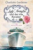 Lady Arrington und der tote Kavalier / Mary Arrington Bd.1