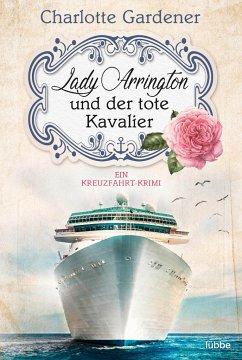 Lady Arrington und der tote Kavalier / Mary Arrington Bd.1 - Gardener, Charlotte