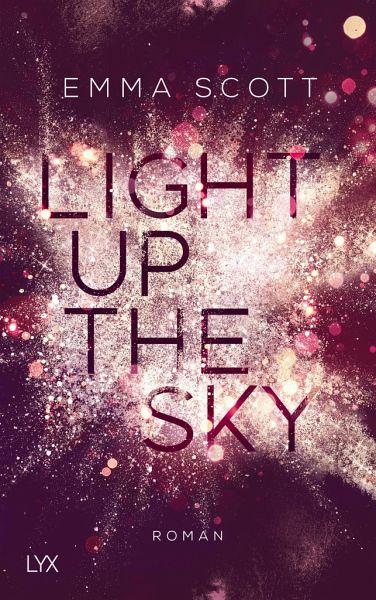 Emma Scott Light up the Sky
