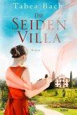 Die Seidenvilla / Seidenvilla-Saga Bd.1