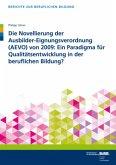 Die Novellierung der Ausbilder-Eignungsverordnung (AEVO) von 2009: Ein Paradigma für Qualitätsentwicklung in der berufli