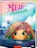 Meja Meergrün rettet den kleinen Eisbären / Meja Meergrün Bd.5