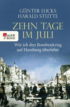 Zehn Tage im Juli (eBook, ePUB) - Lucks, Günter; Stutte, Harald