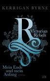 Mein Ende und mein Anfang / Victorian Rebels Bd.5