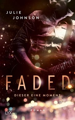 Dieser eine Moment / Faded Bd.1 - Johnson, Julie