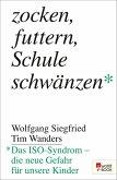 Zocken, futtern, Schule schwänzen (eBook, ePUB)