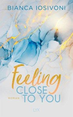 Feeling Close to You / Was auch immer geschieht Bd.2 - Iosivoni, Bianca