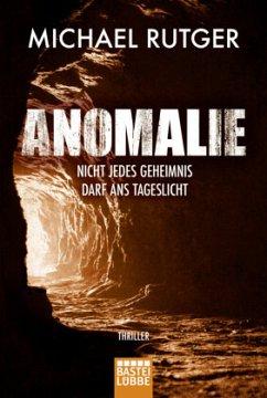 Anomalie - Nicht jedes Geheimnis darf ans Tageslicht - Rutger, Michael
