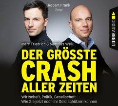 Der größte Crash aller Zeiten, 6 Audio-CDs - Weik, Matthias; Friedrich, Marc