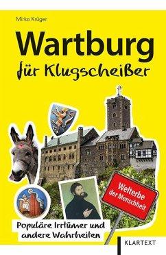 Wartburg für Klugscheißer - Krüger, Mirko