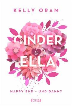 Happy End - und dann? / Cinder & Ella Bd.2 - Oram, Kelly