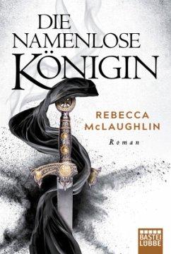 Die Namenlose Königin - McLaughlin, Rebecca