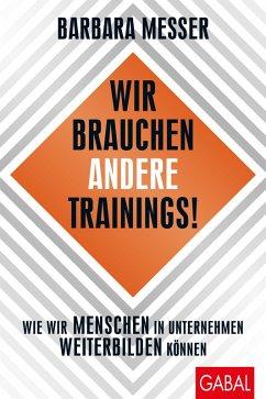 Wir brauchen andere Trainings! (eBook, ePUB) - Messer, Barbara