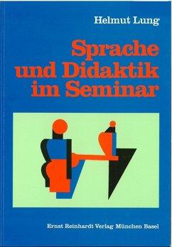 Sprache und Didaktik im Seminar (eBook, PDF) - Lung, Helmut