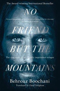 No Friend but the Mountains (eBook, ePUB) - Boochani, Behrouz