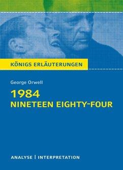 1984 - Nineteen Eighty-Four von George Orwell. Königs Erläuterungen. (eBook, ePUB) - Orwell, George; Herforth, Maria-Felicitas