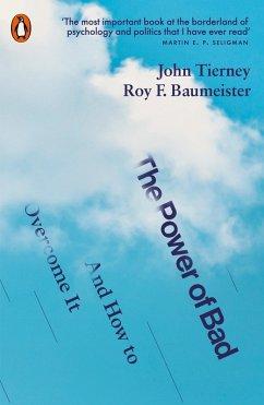The Power of Bad (eBook, ePUB) - Tierney, John; Baumeister, Roy F.
