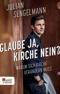 Glaube ja, Kirche nein? (eBook, ePUB) - Sengelmann, Julian