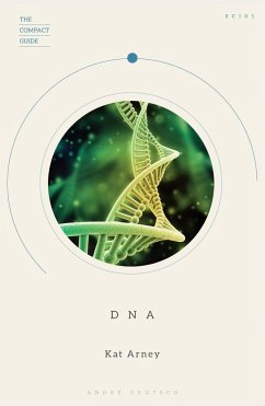 The Compact Guide of DNA - Arney, Kat