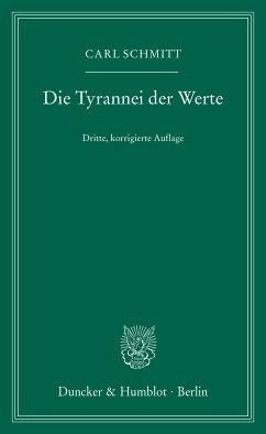 Die Tyrannei der Werte. (eBook, ePUB) - Schmitt, Carl