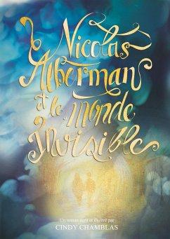 Nicolas Alberman et le monde invisible - Chamblas, Cindy