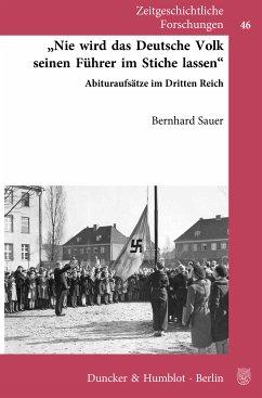 »Nie wird das deutsche Volk seinen Führer im Stiche lassen«. (eBook, ePUB) - Sauer, Bernhard