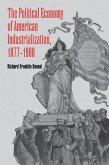 Political Economy of American Industrialization, 1877-1900 (eBook, ePUB)