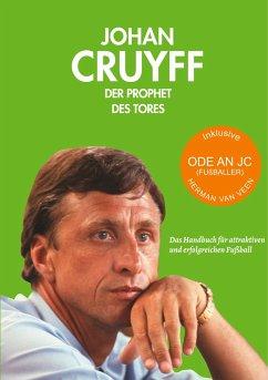Johan Cruyff - der Prophet des Tores