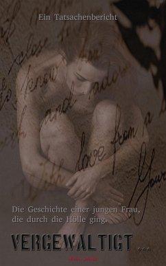 Vergewaltigt (eBook, ePUB) - Schmidt, Miriam