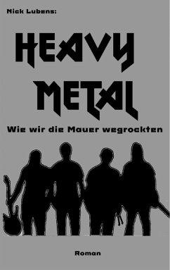 Heavy Metal (eBook, ePUB) - Lubens, Nick