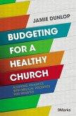 Budgeting for a Healthy Church (eBook, ePUB)