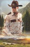 Home on the Ranch: Wyoming Cowboy Ranger (eBook, ePUB)