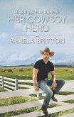 Home on the Ranch: Her Cowboy Hero (eBook, ePUB)