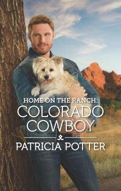 Home on the Ranch: Colorado Cowboy (eBook, ePUB) - Potter, Patricia