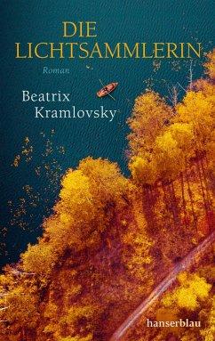 Die Lichtsammlerin (eBook, ePUB) - Kramlovsky, Beatrix