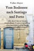 Vom Bodensee nach Santiago und Porto (eBook, ePUB)