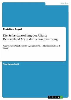Die Selbstdarstellung der Allianz Deutschland AG in der Fernsehwerbung (eBook, PDF)
