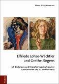 Elfriede Lohse-Wächtler und Grethe Jürgens (eBook, ePUB)
